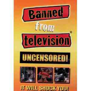 Banned From Television Uncensored