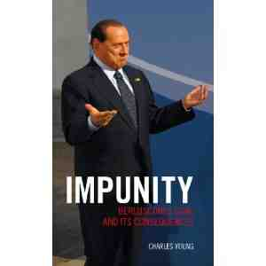 Impunity - Berlusconis Goal and its Consequences
