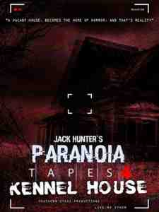 Jack Hunter's Paranoia Tapes 4: Kennel House DVD